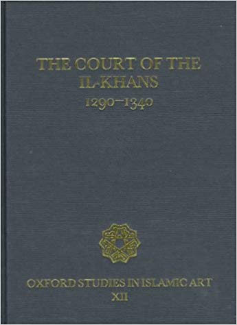 The Court of the Il-Khans, 1290-1340