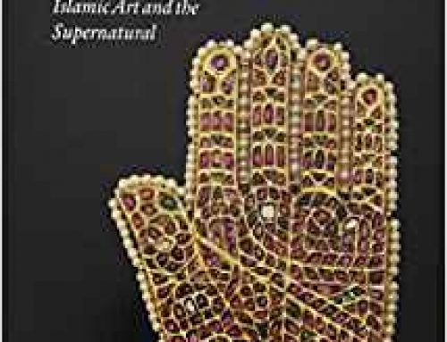Power and Protection: Islamic Art and the Supernatural